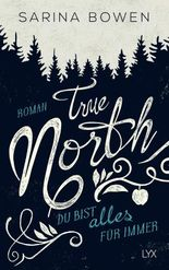 True North - Du bist alles für immer