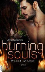 Burning Souls - Wie Glut und Asche (Firefighter-Reihe 3)