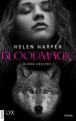 Blood Destiny - Bloodmagic (Mackenzie-Smith-Serie 2)