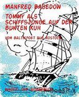 Tommy als Schiffsjunge auf der Bunten Kuh: vom Baltikpoet aus Rostock