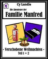 Die Abenteuer der Familie Manfred: Verschobene Weihnachten Teil 1 + 2