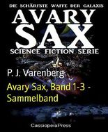 Avary Sax, Band 1-3 - Sammelband: Cassiopeiapress Science Fiction Abenteuer