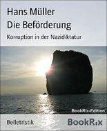 Die Beförderung: Korruption in der Nazidiktatur