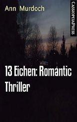 13 Eichen: Romantic Thriller: Cassiopeiapress Spannung