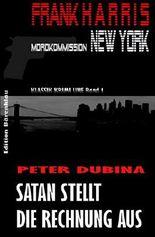 Satan stellt die Rechnung aus (Frank Harris, Mordkommission New York 1): Cassiopeiapress Thriller Spannung/ Edition Bärenklau