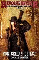 Von Geiern gejagt (Revolverfeuer 1): Cassiopeiapress Western/ Edition Bärenklau