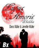 Lupus Amoris - Überleben: Fantasy-Romance