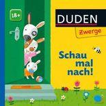 DUDEN Pappbilderbücher 18+ Monate / Duden Zwerge: Schau mal nach!