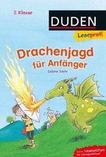 DUDEN Leseprofi 2. Klasse / Leseprofi – Drachenjagd für Anfänger, 2. Klasse