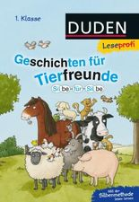 DUDEN Leseprofi 1. Klasse / Leseprofi – Silbe für Silbe: Geschichten für Tierfreunde (1. Klasse)