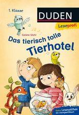 DUDEN Leseprofi 1. Klasse / Leseprofi ─ Das tierisch tolle Tierhotel, 1. Klasse
