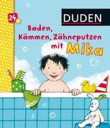 Duden 24+: Baden, Kämmen, Zähneputzen mit Mika