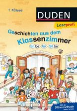 DUDEN Leseprofi 1. Klasse / Leseprofi – Silbe für Silbe: Geschichten aus dem Klassenzimmer, 1. Klasse