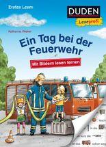 DUDEN Leseprofi Erstes Lesen / Duden Leseprofi – Mit Bildern lesen lernen: Ein Tag bei der Feuerwehr, Erstes Lesen