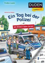 DUDEN Leseprofi Erstes Lesen / Duden Leseprofi – Mit Bildern lesen lernen: Ein Tag bei der Polizei, Erstes Lesen