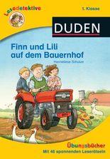 DUDEN Lesedetektive Übungsbücher / Lesedetektive Übungsbücher - Finn und Lili auf dem Bauernhof, 1. Klasse