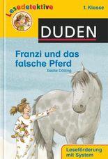 DUDEN Lesedetektive 1. Klasse / Franzi und das falsche Pferd (1. Klasse)