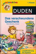 DUDEN Lesedetektive 1. Klasse / Das verschwundene Geschenk (1. Klasse)