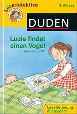 DUDEN Lesedetektive 3. Klasse / Luzie findet einen Vogel (3. Klasse)