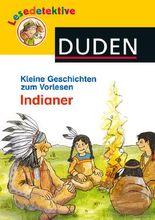Lesedetektive Kleine Geschichten zum Vorlesen - Indianer