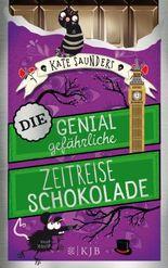 Unsterblichkeitsschokolade / Die genial gefährliche Zeitreiseschokolade