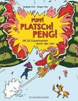 Puff! Platsch! Peng!