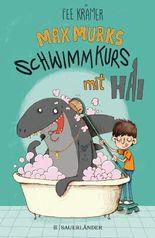Max Murks - Schwimmkurs mit Hai