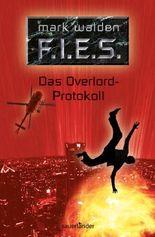 F.I.E.S. - Das Overlord-Protokoll