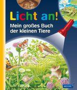 Licht an! / Mein großes Buch der kleinen Tiere
