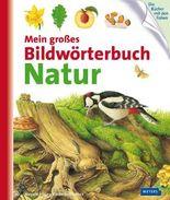 Mein großes Bildwörterbuch Natur
