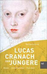 Lucas Cranach der Jüngere (1515-1589)