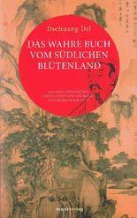 Das wahre Buch vom südlichen Blütenland: Aus dem Chinesischen verdeutscht und erläutert von Richard Wilhelm