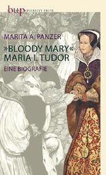 Bloody Mary – Maria I. Tudor