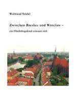 Zwischen Breslau und Wroclaw