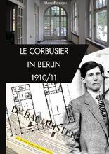 Architekten in  Berlin / Le Corbusier in Berlin 1910/1911