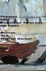 Theater oder Das lange Spiel hat ein Ende