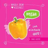 Vegan ist einfach gut!