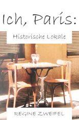 Ich, Paris: Historische Lokale