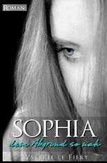 Sophia - Dem Abgrund so nah