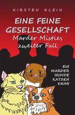 Marder-Hunde-Katzen-Krimi-Trilogie / Eine feine Gesellschaft