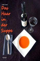 Das Haar in der Suppe