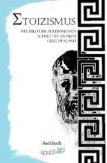 Stoizismus: Weltbild der berühmtesten Schule des antiken Griechenland