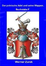 wissenschaftliche Qualifikationsschrift / Der polnische Adel und seine Wappen. Buchstabe F
