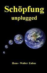 Schöpfung unplugged