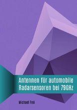 Antennen für automobile Radarsensoren bei 79GHz
