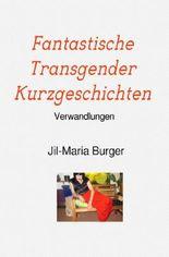 Fantastische Transgender Kurzgeschichten