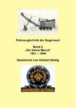"""Fahrzeugtechnik der Gegenwart Band 2  """"Der kleine Menck""""  1941 - 1946  H. Neidig"""
