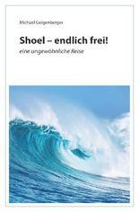 Shoel – endlich frei!