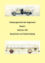 Fahrzeugtechnik der Gegenwart  Band 3  1942-1947  Herbert Neidig