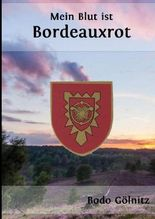 Mein Blut ist Bordeauxrot